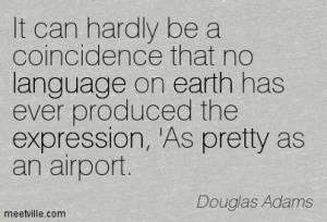 Quotation-Douglas-Adams-humor-language-travel-pretty-earth-expression-Meetville-Quotes-53237-1
