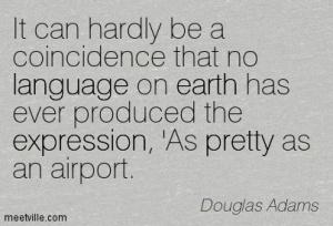 Quotation-Douglas-Adams-humor-language-travel-pretty-earth-expression-Meetville-Quotes-53237-1
