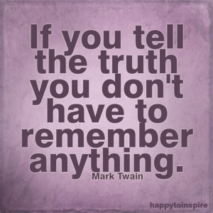 if-you-tell-the-truth-you-dont-have-to-remember-anything-truth-quote